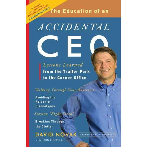 The Education of an Accidental CEO: Lessons Learned from the Trailer Park to the Corner Office