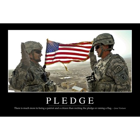 Pledge   Inspirational Quote And Motivational Poster It Reads There Is Much More To Being A Patriot And A Citizen Than Reciting The Pledge Or Raising A Flag   Jesse Ventura Poster Print