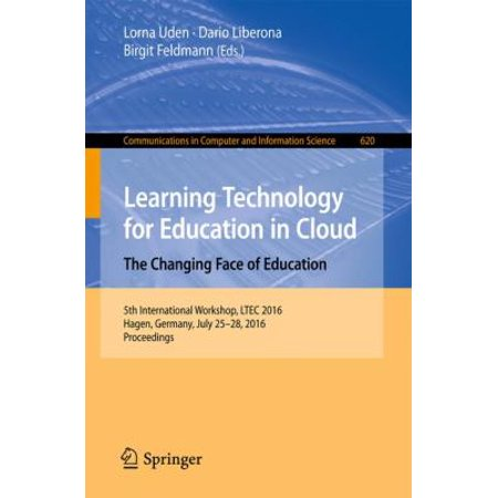 Learning Technology For Education In Cloud  The Changing Face Of Education