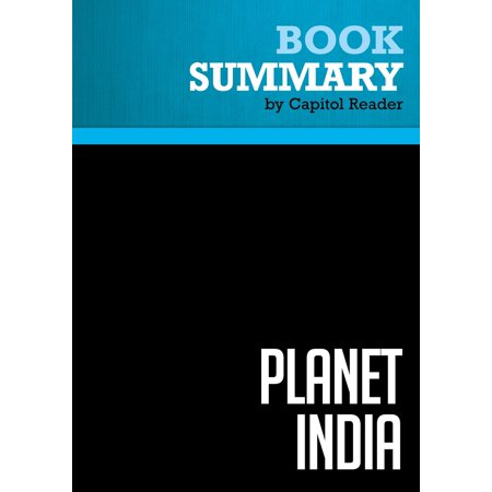 Summary of Planet India: How the Fastest Growing Democracy is Transforming America and the World - Mira Kamdar -