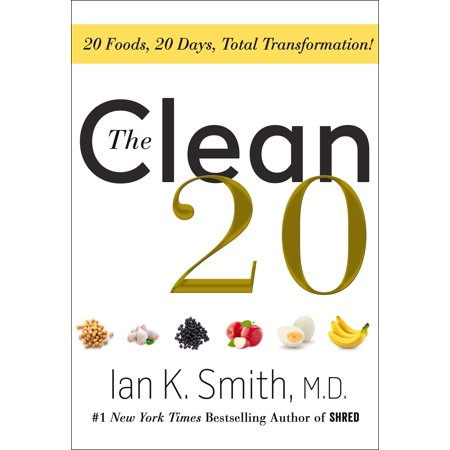 The Clean 20: 20 Foods, 20 Days, Total Transformation (Transformation Station)