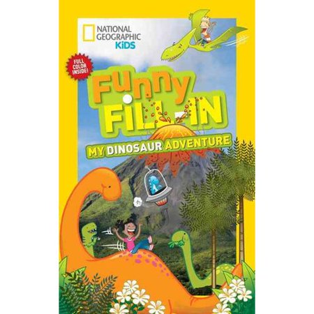 National Geographic Kids Funny Fill In  My Dinosaur Adventure