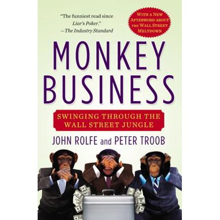 Monkey Business : Swinging Through the Wall Street Jungle