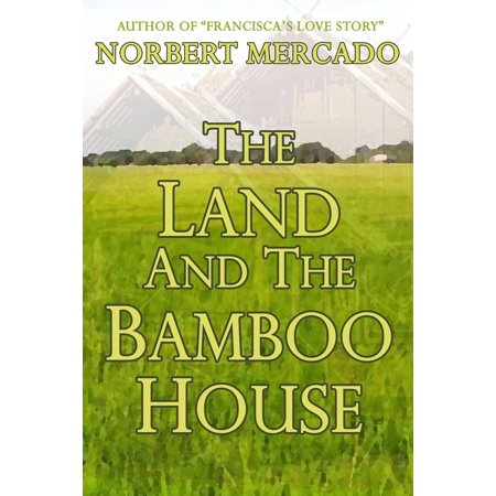 The Land And The Bamboo House - eBook