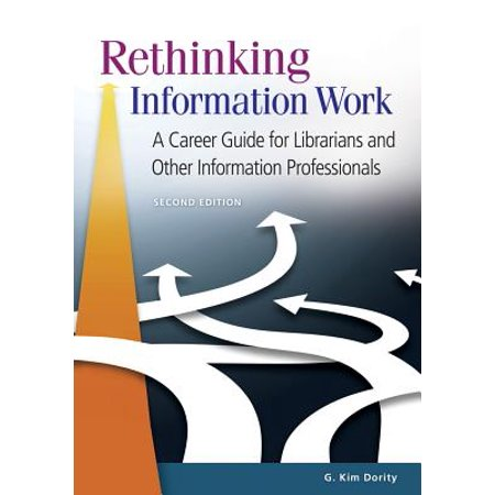 Rethinking Information Work: A Career Guide for Librarians and Other Information Professionals, 2nd Edition - eBook