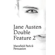 Jane Austen Double Feature 2 : Mansfield Park & Persuasion (Paperback)