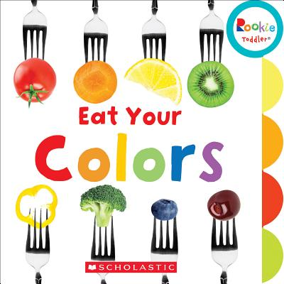 Eat Your Colors (Board Book)
