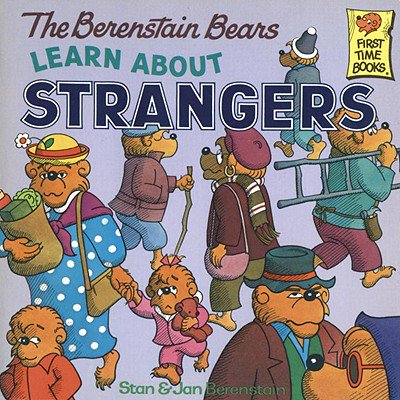 The Berenstain Bears Learn About Strangers -
