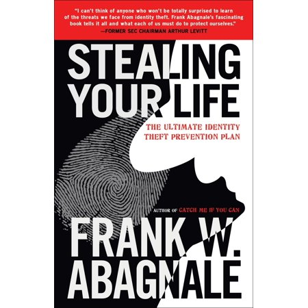 Stealing Your Life : The Ultimate Identity Theft Prevention
