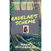 Radelae's Scheme: Thunderbird Tounament Book 1 - eBook