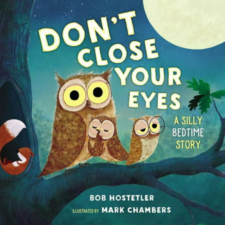 Close Eyes - Don't Close Your Eyes : A Silly Bedtime Story