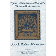The Jew in the Medieval World : A Sourcebook, 315-1791