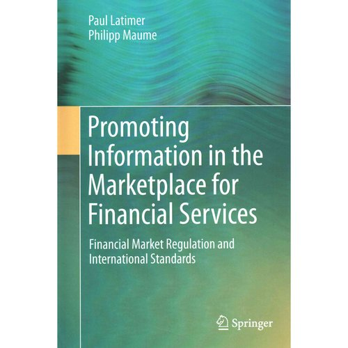 Promoting Information in the Marketplace for Financial Services: Financial Market Regulation and International Standards