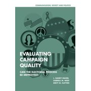 Evaluating Campaign Quality: Can the Electoral Process Be Improved?