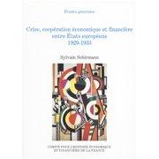 Crise, coopration conomique et financire entre tats europens, 1929-1933 - eBook