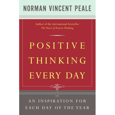 Positive Thinking Every Day : An Inspiration for Each Day of the