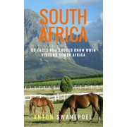 South Africa: 50 Facts You Should Know When Visiting South Africa - eBook
