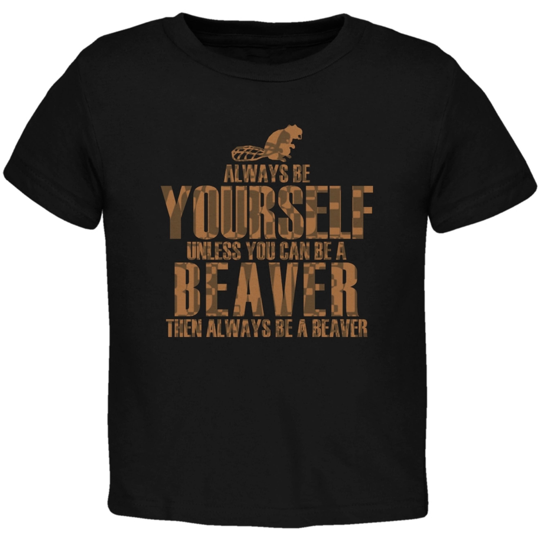 Always Be Yourself Beaver Black Toddler T-Shirt
