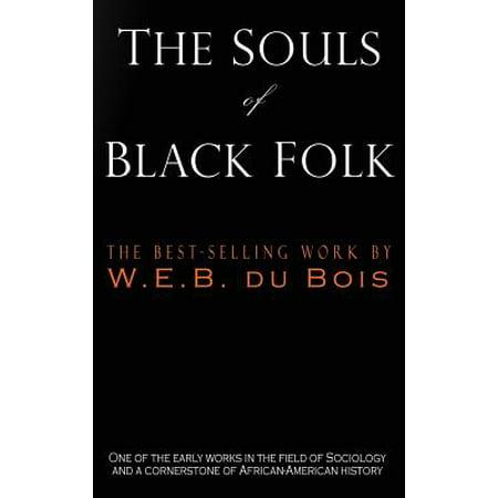 The Souls of Black Folk (Arnold J Toynbee A Study Of History)