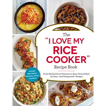 "1 Lb Ground Beef Recipes - The ""I Love My Rice Cooker"" Recipe Book : From Mashed Sweet Potatoes to Spicy Ground Beef, 175 Easy--and Unexpected--Recipes"