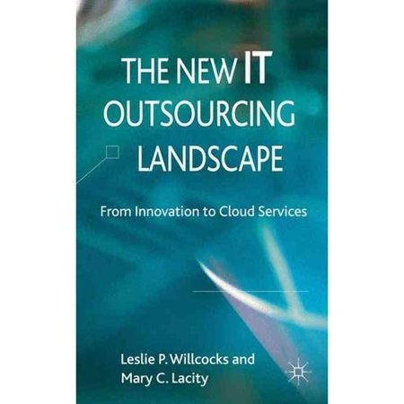 The New It Outsourcing Landscape  From Innovation To Cloud Services