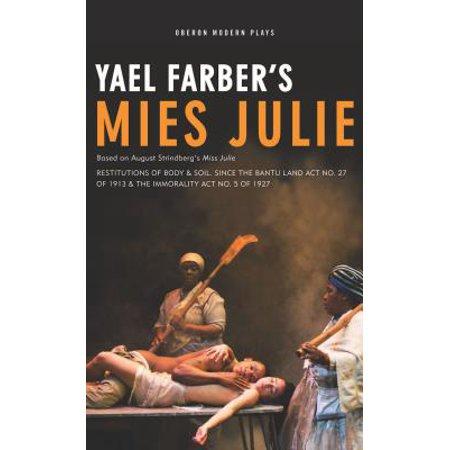 Mies Julie : Based on August Strindberg's Miss Julie (Julie On Love Boat)