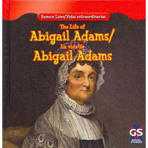 The Life of Abigail Adams (Famous Lives (Gareth Stevens Hardcover))