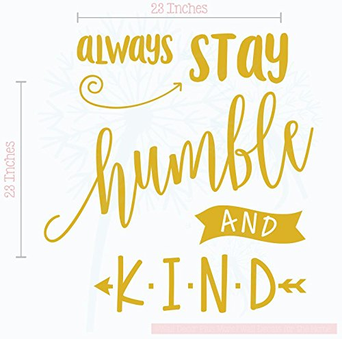 Always Stay Humble and Kind Wall Decals Vinyl Lettering Inspirational Quotes, 23x23-Inch Mustard