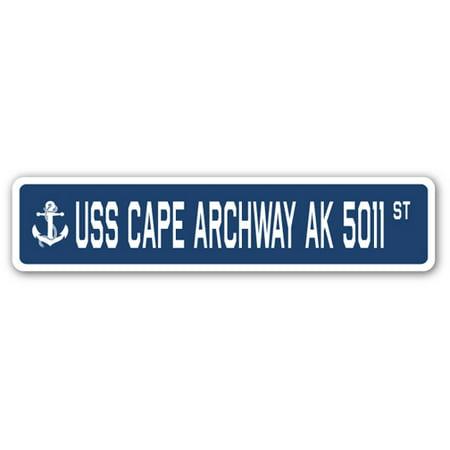 USS CAPE ARCHWAY AK 5011 Street Sign us navy ship veteran sailor gift - Wedding Archways