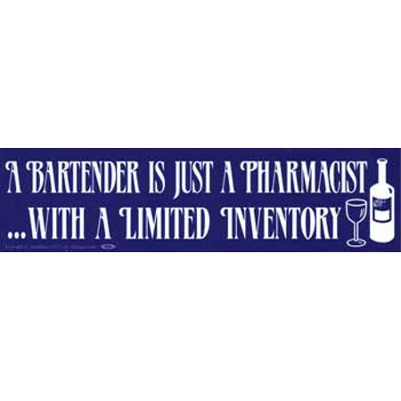 RBI Fortune Telling Toys A Bartender is Just a Pharmacist with a Limited Inventory Bumper -