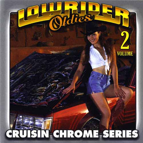 Lowrider Oldies: Cruisin' Chrome, Vol. 2