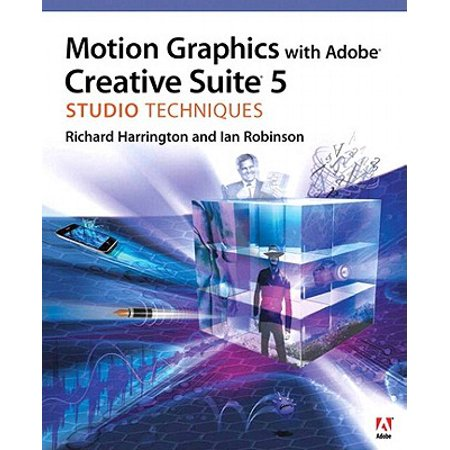 Motion Graphics with Adobe Creative Suite 5 Studio Techniques -