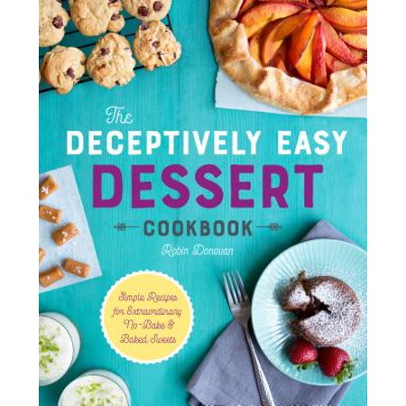 The Deceptively Easy Dessert Cookbook (Paperback) - Easy Halloween Desserts Ideas