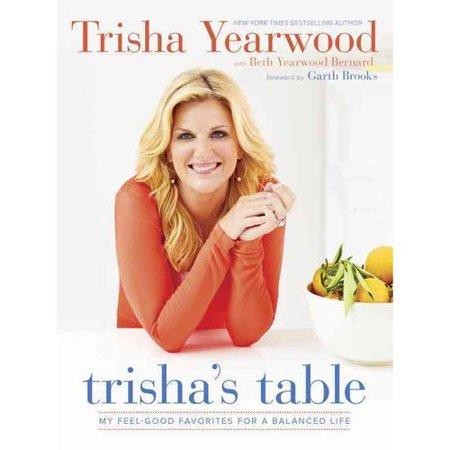 Trishas Table  My Feel Good Favorites For A Balanced Life