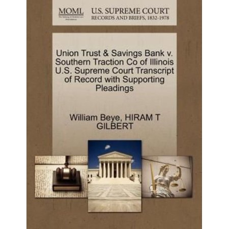 Union Trust   Savings Bank V  Southern Traction Co Of Illinois U S  Supreme Court Transcript Of Record With Supporting Pleadings