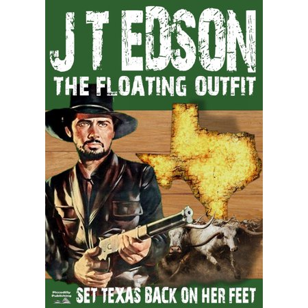 The Floating Outfit 6: Set Texas Back On Her Feet - eBook](Historical Outfits)