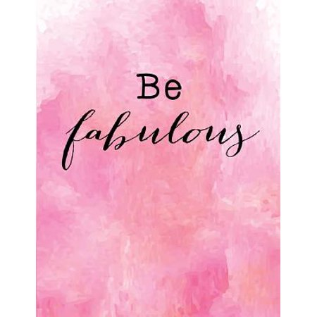 Be Fabulous : Line Ruled Inspirational Self Esteem Quote Journal Notebook, 8.5x11 In, 110 Undated Pages: Quote Journal to Write in Your Wisdom Thoughts, New Ideas, Special Moments, or Daily Notes - Notepro Executive Notebook