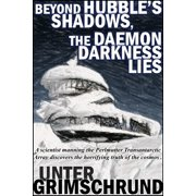 Beyond Hubble's Shadows, the Daemon Darkness Lies - eBook