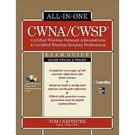 CWNA Certified Wireless Network Administrator & CWSP Certified Wireless Security Professional: Exam Guide (Pwo-104 & Pwo -