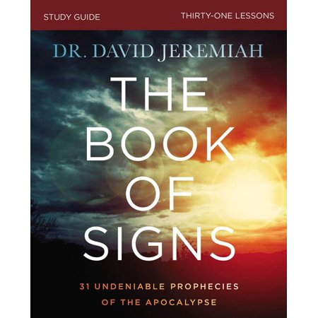 The Book of Signs Study Guide : 31 Undeniable Prophecies of the Apocalypse (Paperback)