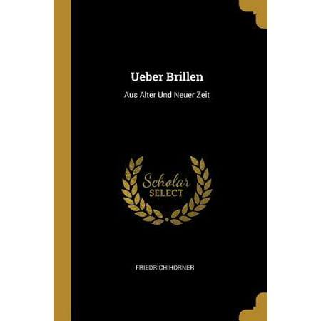 Ueber Brillen: Aus Alter Und Neuer Zeit Paperback (Benutzerdefinierte Brillen Online)