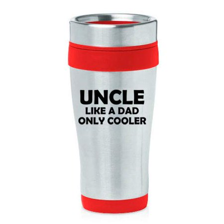 16 oz Insulated Stainless Steel Travel Mug Uncle Like A Dad Only Cooler Funny
