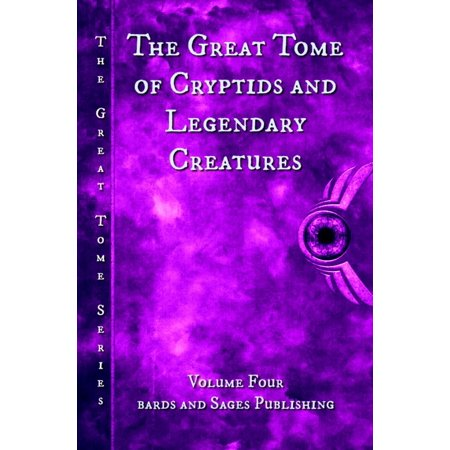 The Great Tome of Cryptids and Legendary Creatures -