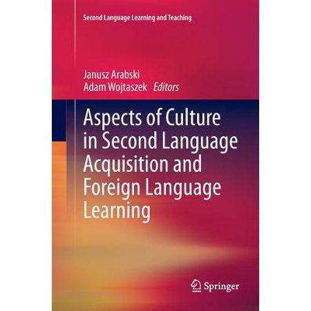 Aspects of Culture in Second Language Acquisition and Foreign Language