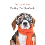 The Dog Who Wouldn't Be (Paperback)