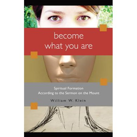 Become What You Are : Spiritual Formation According to the Sermon on the (Sermon On The Mount According To Vedanta)