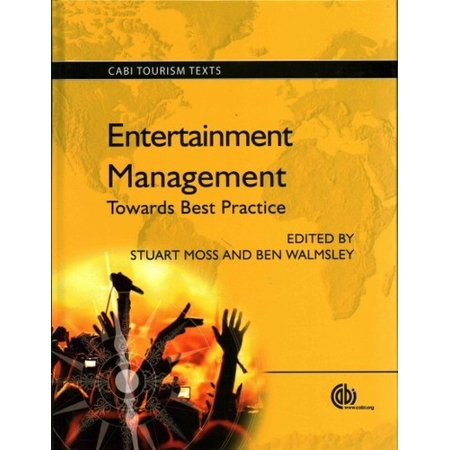 Entertainment Management : Towards Best Practice