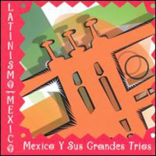 Latinismo: Mexico Y Sus Grandes Trios / Various