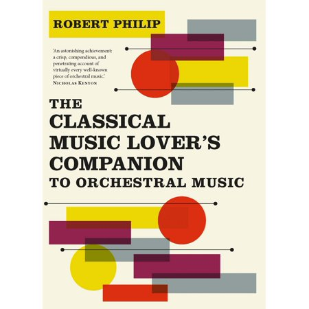 The Classical Music Lover's Companion to Orchestral Music ()
