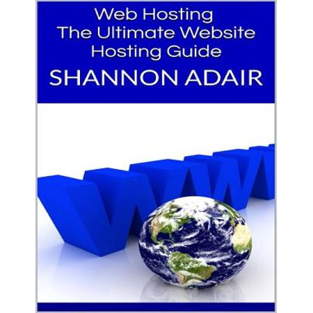 Web Hosting: The Ultimate Website Hosting Guide -